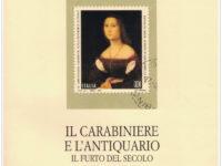 Il carabiniere e l'antiquario. Il furto del secolo tra intrighi, rivalità ed encomi
